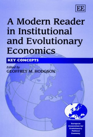 9781840644746: A Modern Reader in Institutional and Evolutionary Economics: Key Concepts (In Association With the European Association of Evolutionary Political Economy (Eaepe).)