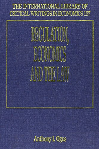 Regulation, Economics and the Law: Ogus, A. I. (EDT)/ Orgus, Anthony I. (EDT)