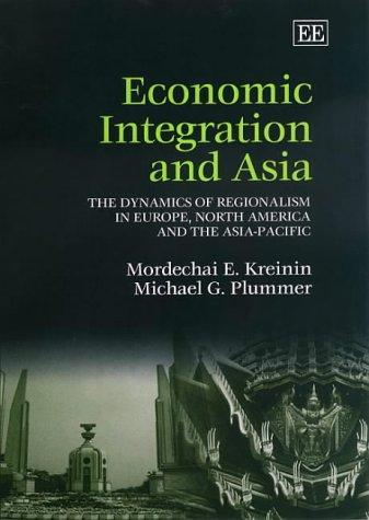 Economic Integration and Asia: The Dynamics of: Kreinin, Mordechai E.,