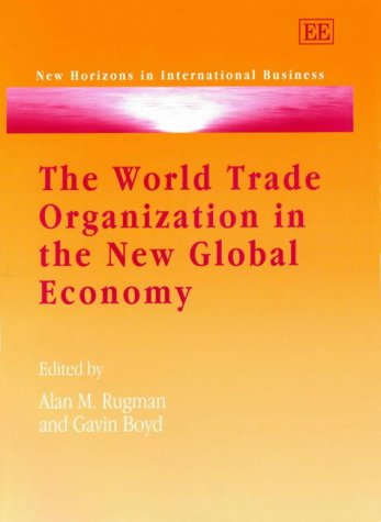 The World Trade Organization in the New Global Economy: Trade and Investment Issues in the New ...