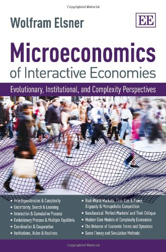 9781840645224: Microeconomics of Interactive Economies: Evolutionary, Institutional, and Complexity Perspectives. A 'non-toxic' Intermediate Textbook