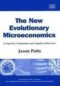 The New Evolutionary Microeconomics: Potts, Jason