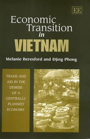 9781840645774: Economic Transition in Vietnam: Trade and Aid in the Demise of a Centrally Planned Economy