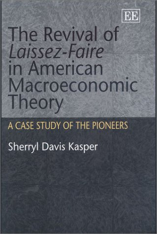 9781840646061: The Revival of Laissez-Faire in American Macroeconomic Theory: A Case Study of Its Pioneers