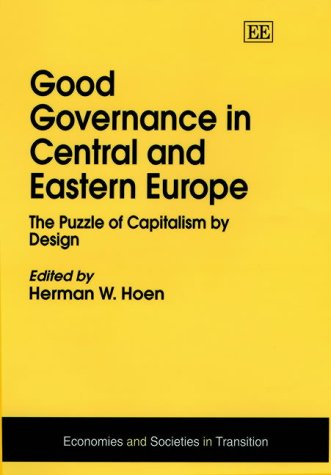 very good Governance in Central and Eastern Europe: The Puzzle of Capitalism by Design.: Hoen, ...