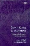 North Korea in Transition: Prospects for Economic and Social Reform