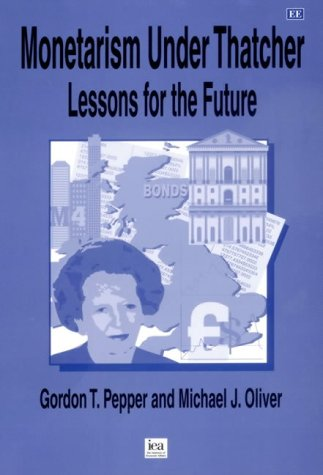 9781840646375: Monetarism Under Thatcher: Lessons for the Future