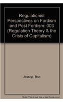 Regulation Theory and the Crisis of Capitalism: Jessop, Bob