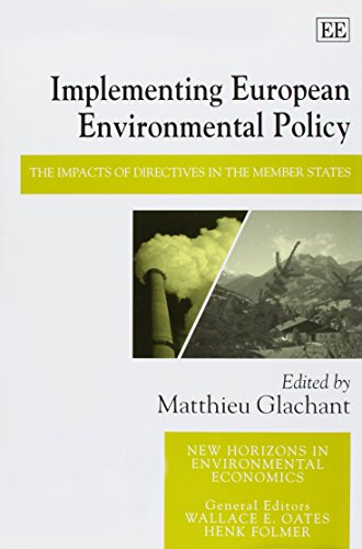 9781840646597: Implementing European Environmental Policy: The Impacts of Directives in the Member States (New Horizons in Environmental Economics)