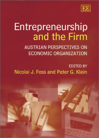 9781840646603: Entrepreneurship and the Firm: Austrian Perspectives on Economic Organization