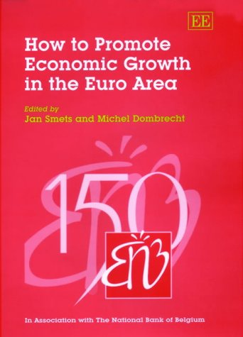9781840646658: How to Promote Economic Growth in the Euro Area