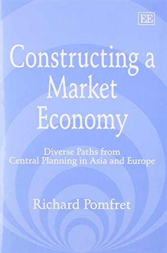 9781840646863: Constructing a Market Economy: Diverse Paths from Central Planning in Asia and Europe