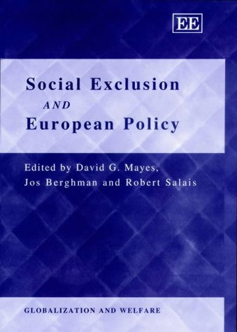 Social Exclusion and European Policy (Globalisation and Welfare Series): Begg, I.; Carmichael, L.; ...