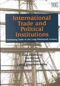9781840646900: International Trade and Political Institutions: Instituting Trade in the Long 19th Century (Elgar Monographs)