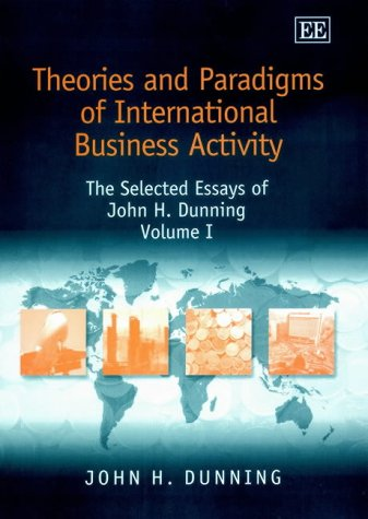 9781840647006: Theories and Paradigms of International Business Activity: The Selected Essays of John H. Dunning, Volume I: v. 1 (John H. Dunning Essays)