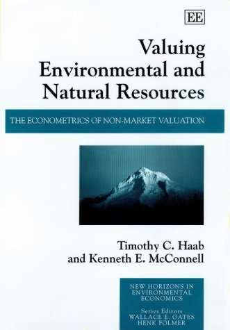 Valuing Environmental and Natural Resources: Haab, Timothy C./ McConnell, Kenneth E.