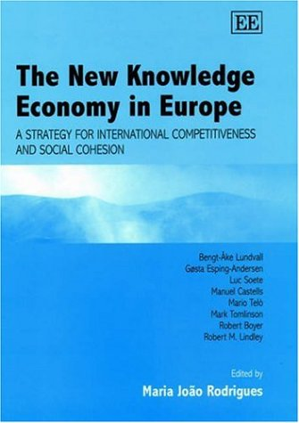 The New Knowledge Economy in Europe: Lundvall, Bengt-Ake (EDT)/ Rodrigues, Maria Joao (EDT)
