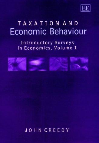 9781840647327: Taxation and Economic Behaviour: Introductory Surveys in Economics, Volume I