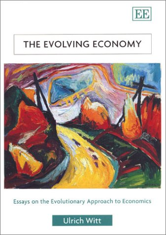 9781840647488: The Evolving Economy: Essays on the Evolutionary Approach to Economics