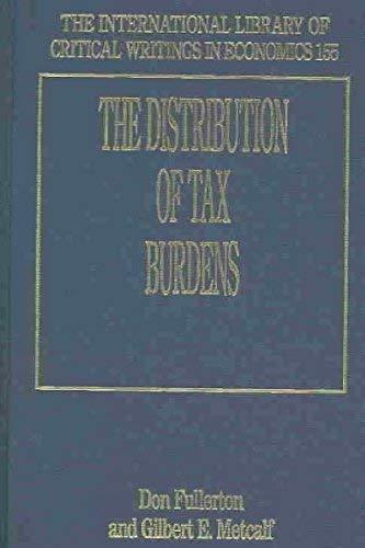 The Distribution of Tax Burdens: Fullerton, Don (EDT)/ Metcalf, Gilbert E. (EDT)