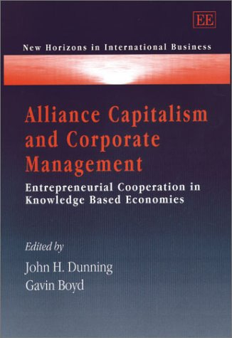 9781840648393: Alliance Capitalism and Corporate Management: Entrepreneurial Cooperation in Knowledge Based Economies (New Horizons in International Business)