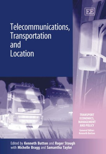 Telecommunications, Transportation and Location: Kenneth J. Button;