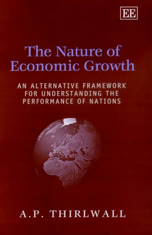 9781840648645: The Nature of Economic Growth: An Alternative Framework for Understanding the Performance of Nations