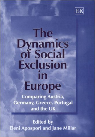 9781840648935: The Dynamics of Social Exclusion in Europe: Comparing Austria, Germany, Greece, Portugal and the Uk