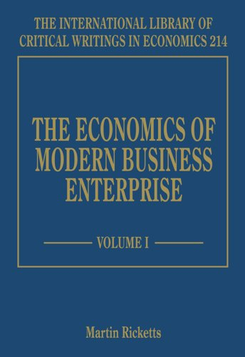 The Economics Of Modern Business Enterprise (The International Library Of Critical Writings In ...