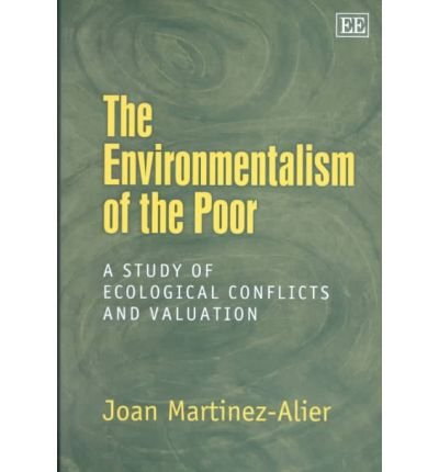 9781840649093: The Environmentalism of the Poor: A Study of Ecological Conflicts and Valuation
