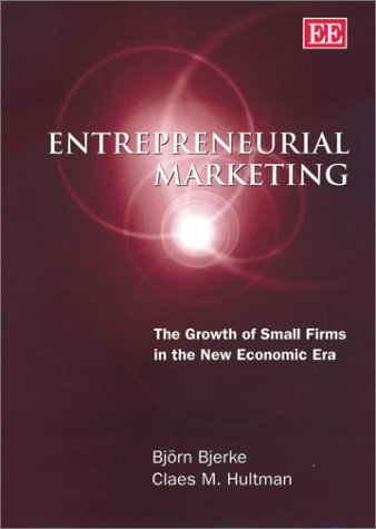 9781840649123: Entrepreneurial Marketing: The Growth of Small Firms in the New Economic Era