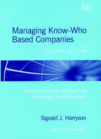 9781840649215: Managing Know-Who Based Companies: A Multinetworked Approach to Knowledge and Innovation Management