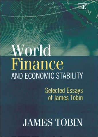 9781840649260: World Finance and Economic Stability: Selected Essays of James Tobin