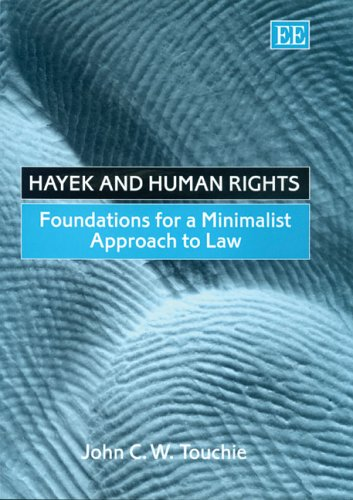 9781840649567: Hayek And Human Rights: Foundations For A Minimalist Approach To Law