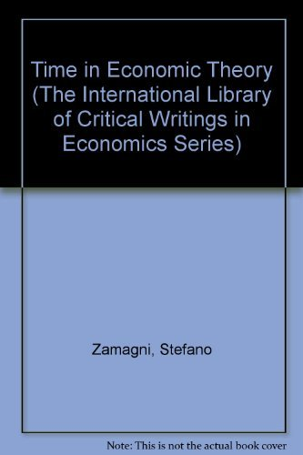 Time in Economic Theory (Hardback): Stefano Zamagni, Elettra Agliardi