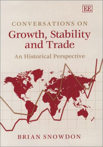 Conversations on Growth, Stability and Trade: Snowdon, Brian