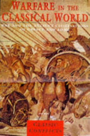 9781840650044: WARFARE IN THE CLASSICAL WORLD(PB) (Classic Conflicts)