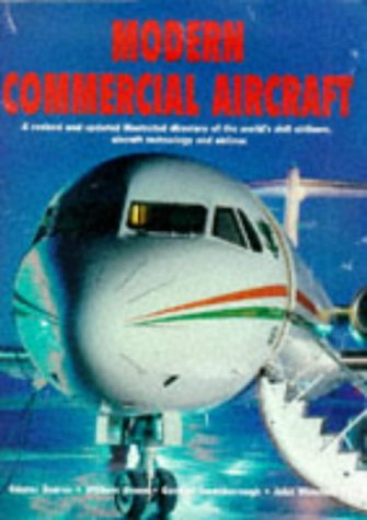 9781840650228: Modern Commercial Aircraft: A Revised and Updated Illustrated Directory of the World's Civil Airliners, Aircraft Technology and Airlines
