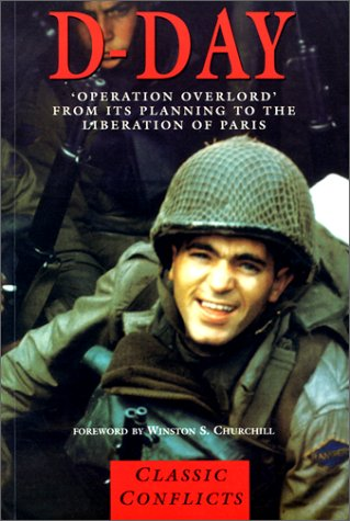 9781840650952: D-Day: Operation Overlord from Its Planning to the Liberation of Paris (Classic Conflicts)