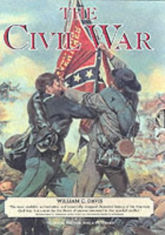 The Civil War Trilogy : Battlefields of the Civil War; Commanders of the Civil War; Fighting Men ...