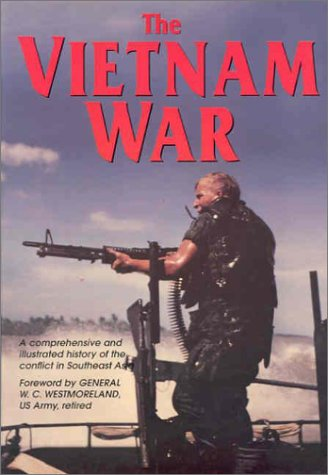 9781840651089: The Vietnam War: The Illustrated History of the Conflict in Southeast Asia