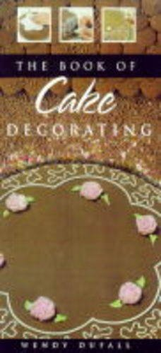 9781840651188: The Book of Cake Decorating