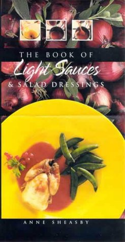 9781840651386: The Book of Light Sauces and Salad Dressings