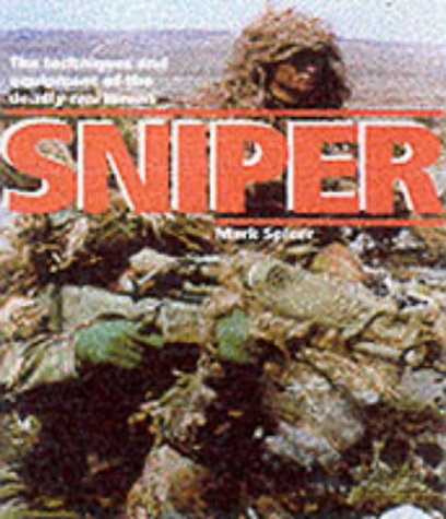 9781840652291: Sniper : The Techniques and Equipment of the Deadly Marksman