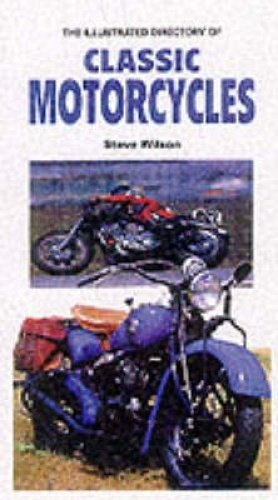 The Illustrated Directory of Classic American Motorcyles (Illustrated directory series) (1840652446) by Wilson, Steve