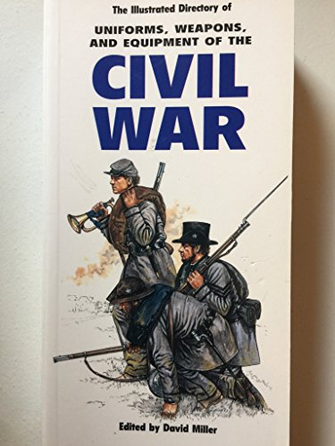 9781840652574: The illustrated Directory of Uniforms, Weapons, and Equipment of the Civil War