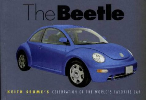The Beetle: Keith Seume's Celebration of the World's Favourite Car (Style) (1840653108) by Seume, Keith