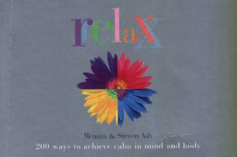 9781840653137: Relax : 200 Ways to Achieve Calm in Mind and Body