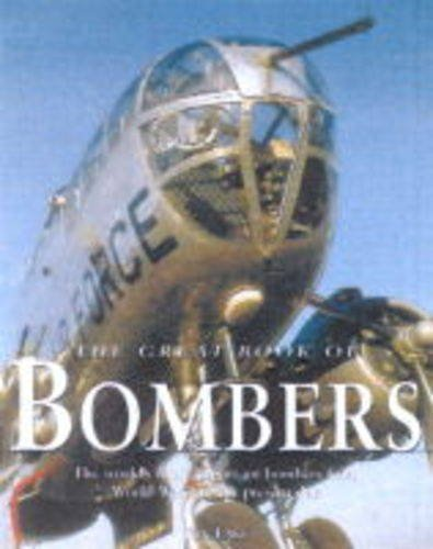 The Great Book of Bombers: The World's Most Important Bombers from World War 1 to the Present Day