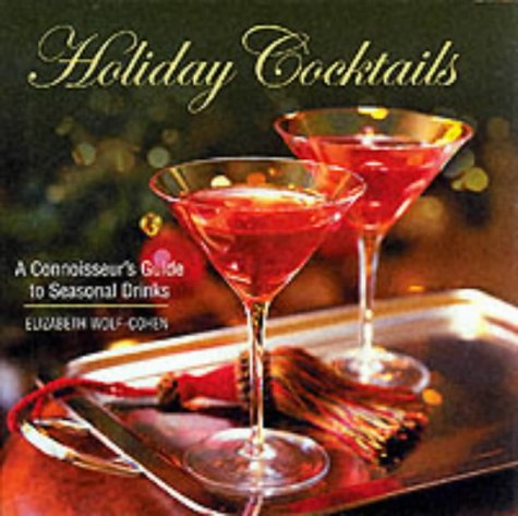 Holiday Cocktails (1840653647) by Elizabeth Wolf-Cohen